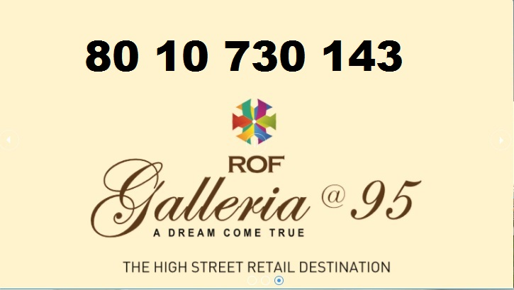 ROF Galleria Sector 95 Gurgaon